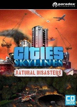 Cities: Skylines - Natural Disasters скачать торрент