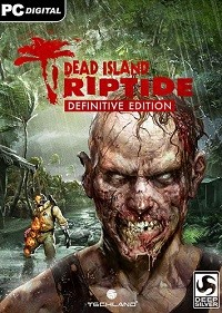 Dead Island Riptide - Definitive Edition скачать торрент