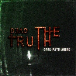 DeadTruth: The Dark Path Ahead Episode 1